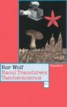 Raoul Tranchirers Taschenkosmos - Ror Wolf