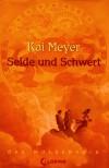 Seide und Schwert - Kai Meyer