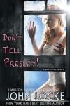 Don't Tell Presley! (a Dani Ripper Novel Book 4) - John  Locke