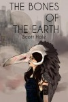 The Bones of the Earth - Scott Hale, Hannah Graff, Eve Marie