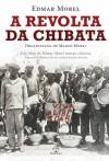 Revolta da Chibata, A - Edmar Morel