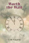 Worth the Wait - Lori Toland