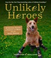 Unlikely Heroes: 42 Stories of Courage and Compassion from the Animal Kingdom - Jennifer Holland