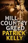 Hill Country Greed (A Joe Robbins Financial Thriller Book 1) - Patrick Kelly