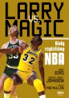Larry vs. Magic. Kiedy rządziliśmy NBA - Jack McCallum