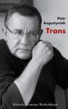 Trans. Filozofia Cezarego Wodzińskiego - Piotr Augustyniak