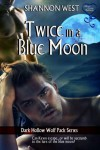 Twice in a Blue Moon - Shannon West