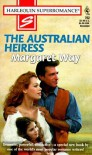 The Australian Heiress: There's More To The Story (Harlequin Superromance No. 762) - Margaret Way
