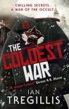 The Coldest War (The Milkweed Triptych, #2) - Ian Tregillis