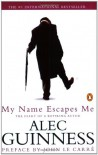 My Name Escapes Me - Alec Guinness