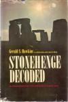 Stonehenge Decoded - Gerald S. Hawkins, John B. White
