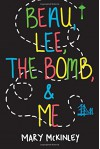 Beau, Lee, The Bomb & Me - Mary McKinley