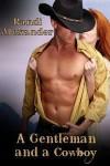 A Gentleman and a Cowboy - Randi Alexander