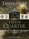 Fifth Quarter (Quarters Book 2) - Tanya Huff