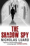 THE SHADOW SPY - Nicholas Luard