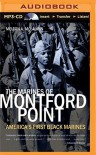 The Marines of Montford Point: America's First Black Marines - Melton A. McLaurin, J.D.  Jackson, Adam Lazarre-White, David Carpenter, Karole Foreman, William Harper, Daxton Edwards
