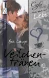 Veilchentränen - Café au Lait und ganz viel Liebe 3 - Bea Lange