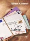Caro Gabriel: Lettera di un padre a un figlio (AsSaggi) (Italian Edition) - Halfdan W. Freihow, Margherita Podestà Heir