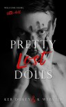 Pretty Lost Dolls - K.  Webster, Ker Dukey
