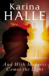 And With Madness Comes the Light (Experiment in Terror) - Karina Halle