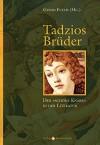 Tadzios Brüder: Der 'schöne Knabe' in der Literatur - Guido Fuchs