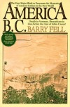 America B.C.: Ancient Settlers in the New World, Revised Edition - Barry Fell
