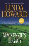Mackenzie's Legacy: Mackenzie's Mountain & Mackenzie's Mission - Linda Howard