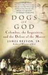 Dogs of God: Columbus, the Inquisition, and the Defeat of the Moors - James Reston Jr.