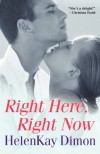 Right Here, Right Now - HelenKay Dimon