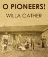 O PIONEERS! (illustrated) - Willa Cather
