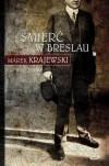 Śmierć w Breslau - Krajewski Marek