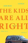 The Kids Are All Right: A Memoir - Liz Welch, Diana Welch, Amanda Welch, Dan Welch