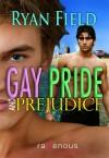 Gay Pride and Prejudice - Ryan Field