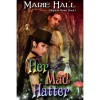 Her Mad Hatter - Marie Hall