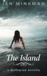 The Island (The Island #1) - Jen Minkman