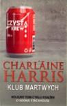 Klub Martwych  - Ewa Wojtczak, Charlaine Harris