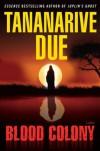 Blood Colony - Tananarive Due