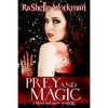 Prey and Magic (Blood and Snow #5) - RaShelle Workman