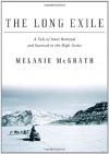 The Long Exile - Melanie McGrath