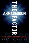 The Armageddon Factor: The Rise of Christian Nationalism in Canada - Marci McDonald
