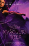 My Soul to Keep (Soul Screamers, #3) - Rachel Vincent