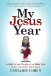 My Jesus Year: A Rabbi's Son Wanders the Bible Belt in Search of His Own Faith - Benyamin Cohen