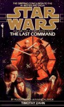 The Last Command: Star Wars (The Thrawn Trilogy): Volume 3 - Timothy Zahn