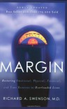 Margin: Restoring Emotional, Physical, Financial, and Time Reserves to Overloaded Lives - Richard Swenson, Eugene H. Peterson