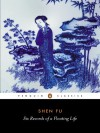 Six Records of a Floating Life - Fu Shen, Leonard Pratt, Chiang Su-Hui