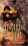 The Lingering Dead - J.N. Duncan