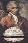 Monsieur de Saint-George: Virtuoso, Swordsman, Revolutionary: A Legendary Life Rediscovered - Alain Guede, Gilda M. Roberts, Alain Guédé