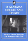 13 Alabama Ghosts and Jeffrey - Kathryn Tucker Windham, Margaret Gillis Figh