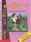 Abby the Bad Sport - Ann M. Martin, Nola Thacker