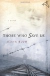 Those Who Save Us - Jenna Blum